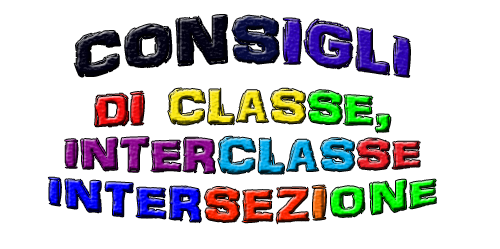CONSIGLI DI CLASSE, INTERCLASSE, INTERSEZIONE